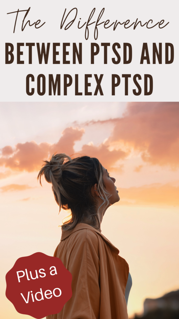 The Difference Between Trauma, PTSD, and Complex PTSD + A Video